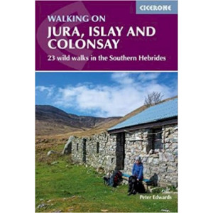 Walking on Jura, Islay and Colonsay: 23 wild walks in the Southern Hebrides