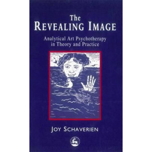 Revealing Image: Analytical Art Psychotherapy in Theory and Practice