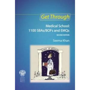 Get Through Medical School: 1100 SBAs/BOFs and EMQs