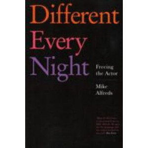 Different Every Night : Freeing the Actor