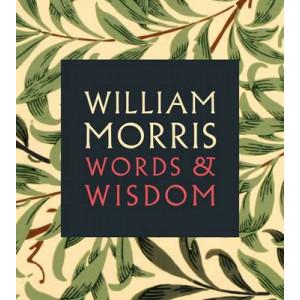 William Morris: Words & Wisdom