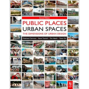 Public Places Urban Spaces : The Dimensions of Urban Design