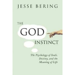 God Instinct : The Psychology of Souls, Destiny an the Meaning of Life