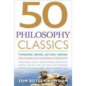 50 Philosophy Classics: Thinking, Being, Acting, Seeing - Profound Insights & Powerful Thinking from Fifty Key Books