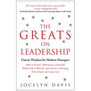 Greats on Leadership: Classic Wisdom for Modern Managers