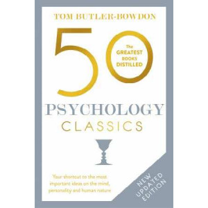 50 Psychology Classics: Your Shortcut to the Most Important Ideas on the Mind, Personality and Human Nature