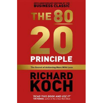 80/20 Principle: The Secret of Achieving More with Less