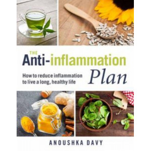 Anti-inflammation Plan: How to reduce inflammation to live a long, healthy life