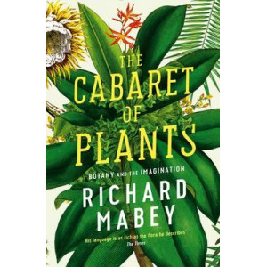 Cabaret of Plants: Botany and the Imagination