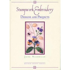 Stumpwork Embroidery - Designs & Projects