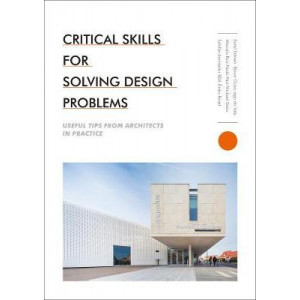 Critical Skills for Solving Design Problems: Useful Tips from Architects in Practice