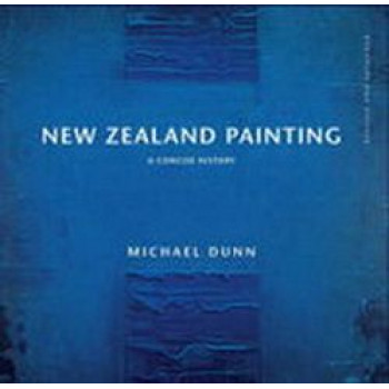 New Zealand Painting : A Concise History