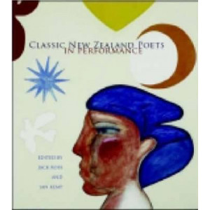 Classic New Zealand Poets in Performance (with 2 CDs)