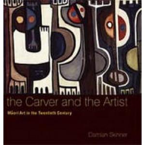 Carver & The Artist : Maori Art In The 20th Century