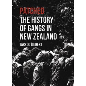 Patched : History of Gangs in New Zealand