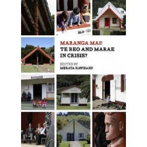 Maranga Mai! Te Reo and Marae in Crisis?