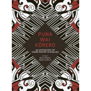 Puna Wai Korero : An Anthology of Maori Poetry in English