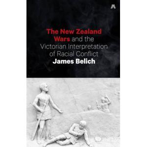New Zealand Wars & the Victorian Interpretation of Racial Conflict
