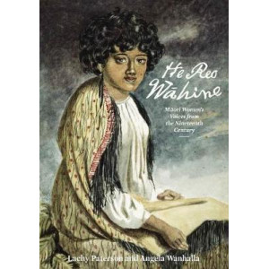 He Reo Wahine: Maori Women's Voices from the Nineteenth Century