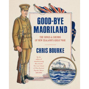Good-bye Maoriland: The songs and sounds of New Zealand's great war