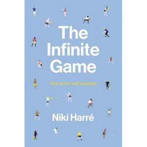 Infinite Game: How to Live Well Together