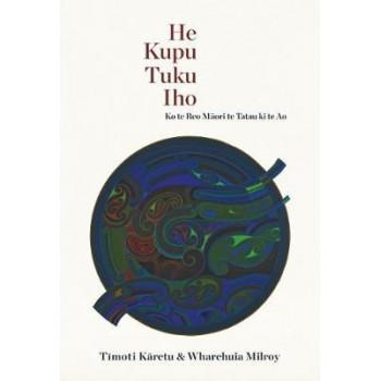 He Kupu Tuku Iho: Ko te Reo Maori te Tatu ki te Ao