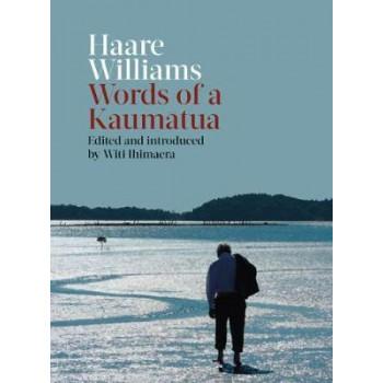 Haare Williams: Words of a Kaumatua