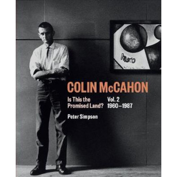 Colin McCahon: Is This the Promised Land?: Vol.2 1960-1987