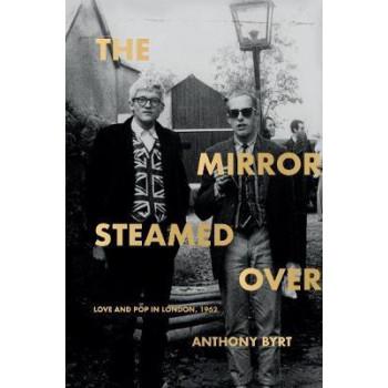 Mirror Steamed Over: Love & Pop in London, 1962