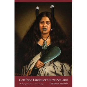 Gottfried Lindauer's New Zealand: The Maori Portraits