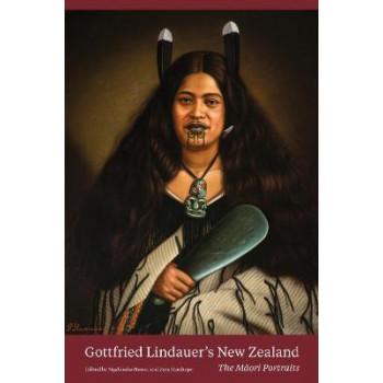 Gottfried Lindauer's New Zealand: The Maori Portraits