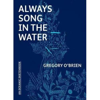 Always Song in the Water: An Oceanic Sketchbook