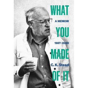 What You Made of It: A Memoir, 1987-2020: 2021: 3: Volume 3
