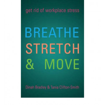 Breathe, Stretch & Move Improve Your Working Day