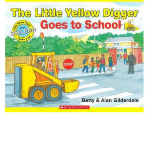 Little Yellow Digger Goes to School