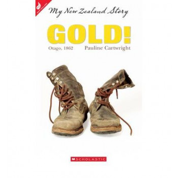 Gold! Otago, 1862  My New Zealand Story