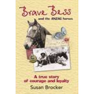 Brave Bess & the Anzac Horse