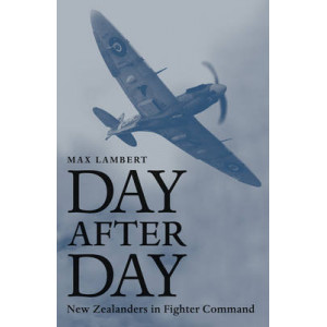 Day After Day: New Zealanders in Fighter Command