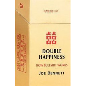 Double Happiness : How Bullshit Works