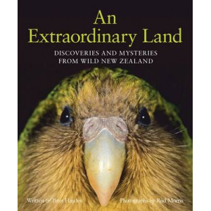 Extraordinary Land : Discoveries & Mysteries from Wild New Zealand