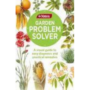 Yates Garden Problem Solver: A Visual Guide to Easy Diagnosis & Practical Remedies