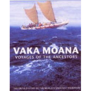 Vaka Moana - Voyages of the Ancestors : The Untold Story of the World's Greatest Migration