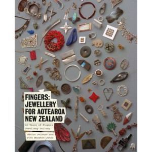 Fingers: Jewellery for Aotearoa New Zealand - 40 Years of Fingers Jewellery Gallery
