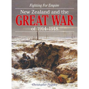 Fighting for Empire: New Zealand and the Great War of 1914-1918