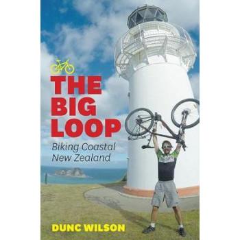 Big Loop - Biking Coastal New Zealand, The