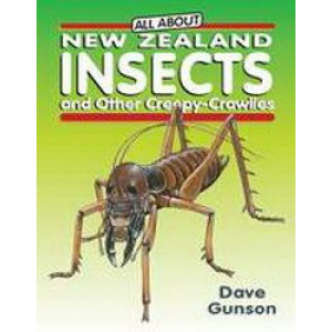 All About New Zealand Insects & Other Creepy Crawlies