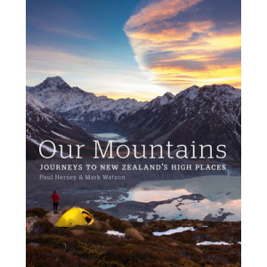 Our Mountains : Exploring 15 Peaks that Define the New Zealand Landscape