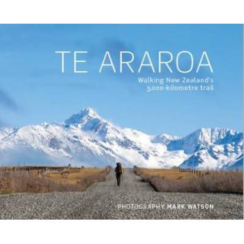 Te Araroa: Walking New Zealand's 3,000-Kilometre Trail