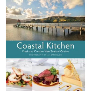Coastal Kitchen : Delicious Food from New Zealand's Seaside Eateries