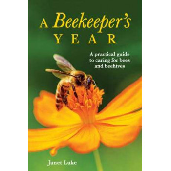 Beekeeper's Year: Choosing the Right Hive to Keep Bees in Your Backyard